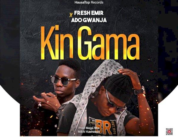 Music: Fresh Emir ft. ado Gwanja - Kin Gama