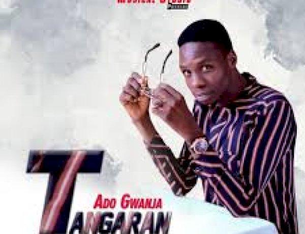 Music: Ado Gwanja - Tangaran