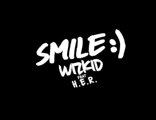 Music: Wizkid Ft. H.E.R - Smile