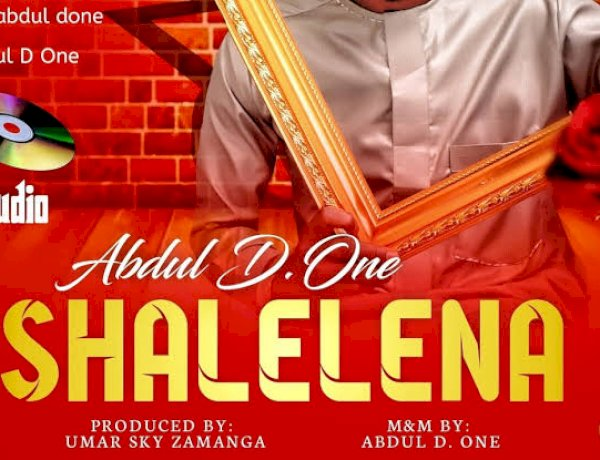 Download Abdul D One - Shalele Na Mp3 Song