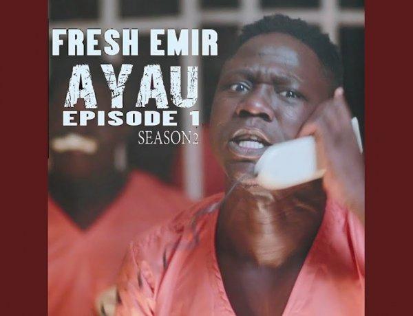 Download Fresh Emir - Ayau Season 2 Episode 1 (Yan Arewa)