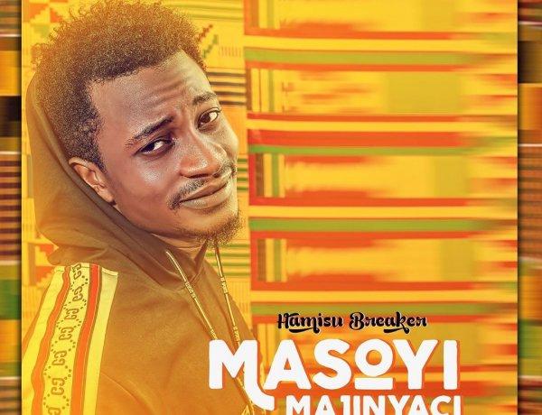 Download Hamisu Breaker - Masoyi Majinyaci Mp3 Song