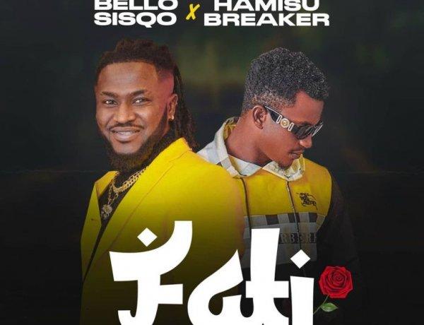 Download Hamisu Breaker Ft. Bello Sisqo - FATI mp3 Song