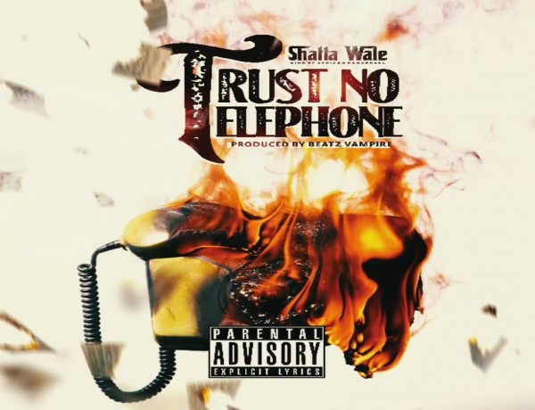 Download Shatta Wale - Trust No Telephone Mp3 Song