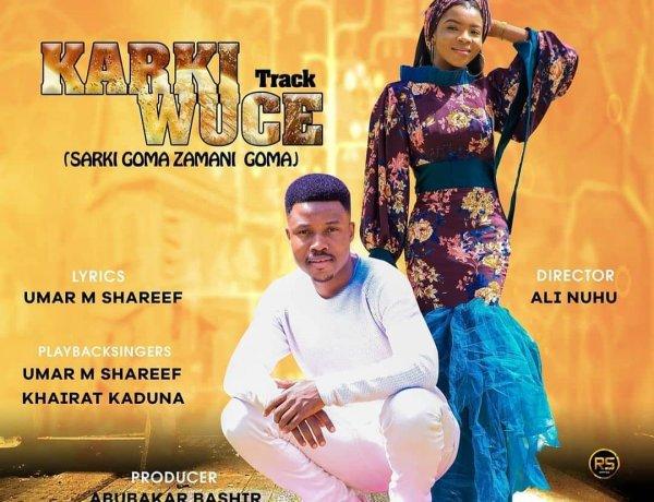 Download Umar M Shareef - Karki Wuce 2021 Mp3 Song