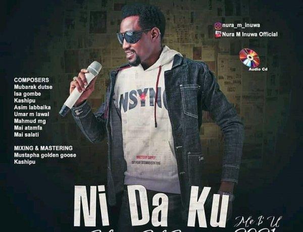 Album: Nura M Inuwa - Ni Da ku (New Album 2021)