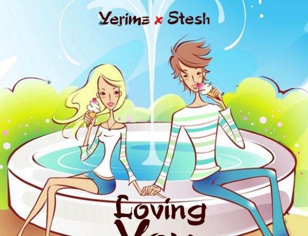 Yerimz – Loving You Ft Stesh