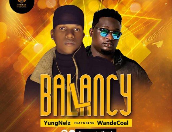 YungNelz Ft. Wande Coal - Ballancy