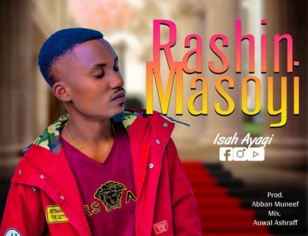 Isah Ayagi - Rashin Masoyi